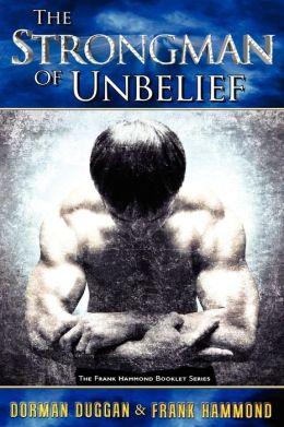 Strongman of Unbelief: Whose Report Will You Believe