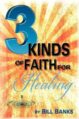 Three Kinds of Faith for Healing