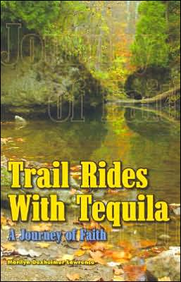 Trail Rides with Tequila: A Journey of Faith