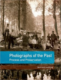 Photographs of the Past: Process and Perservation