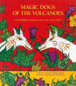 Magic Dogs of the Volcanoes / Los perros magicos de los volcanes