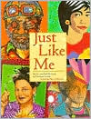 Just Like Me: Stories and Self-Portraits by Fourteen Artists