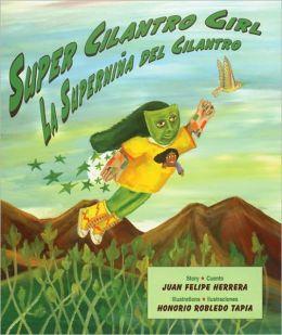 Super Cilantro Girl / La superniña del cilantro
