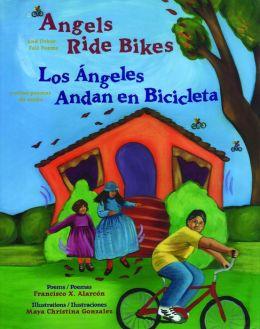 Angels Ride Bikes/Los Angeles Andan En Bicicleta: And Other Fall Poems/Y Otros Poemas de Oto#0241;O