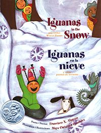Iguanas in the Snow/ guanas En la Nieve: And Other Winter Poems/Y Otros Poemas de Invierno