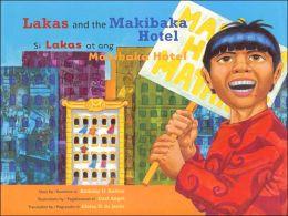 Lakas and the Makibaka Hotel/Si Lakas at ang Makibaka Hotel (Bilingual edition: English and Tagalog)