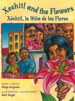 Xochitl and the Flowers (Xochitl, la Nina de las Flores)