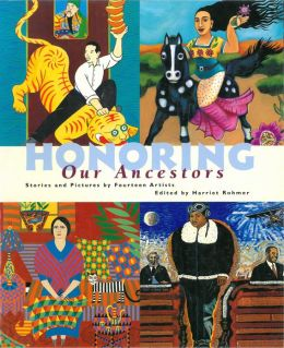 Honoring Our Ancestors: Stories and Pictures by Fourteen Artists