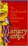 The Book of Margery Kempe: The Autobiography of the Madwoman of God
