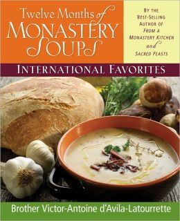 Twelve Months of Monastery Soups: International Favorites