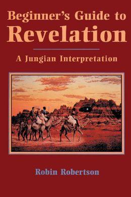 Beginner's Guide to Revelation: A Jungian Interpretation