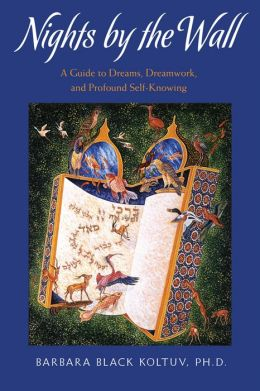 Nights by the Wall: A Guide to Dreams, Dreamwork, and Profound Self-Knowledge