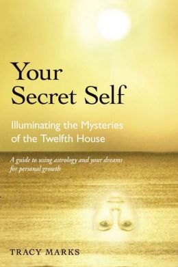 Your Secret Self: Illuminating the Mysteries of the Twelfth House