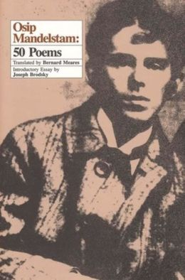 Osip Mandelstam: 50 Poems