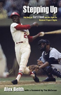 Stepping Up: The Story of All-Star Curt Flood and His Fight for Baseball Players' Rights