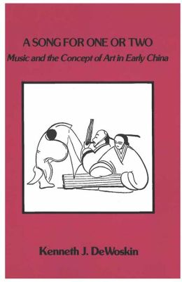 A Song for One or Two: Music and the Concept of Art in Early China