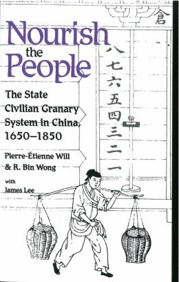 Nourish the People: The State Civilian Granary System in China, 1650-1850