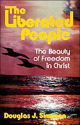 Liberated People: The Beauty of Freedom in Christ