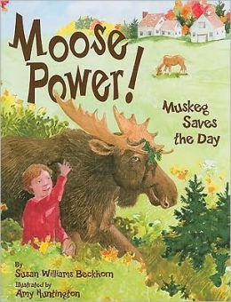 Moose Power!: Muskeg Saves the Day