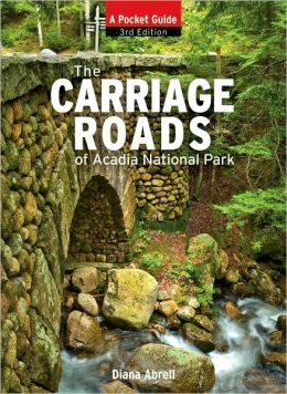 The Carriage Roads of Acadia: A Pocket Guide, 3rd Edition
