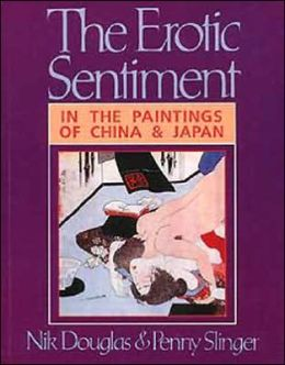 The Erotic Sentiment 2: In the Paintings of China & Japan