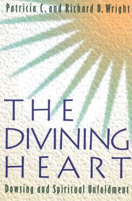 The Divining Heart: Dowsing and Spiritual Unfoldment