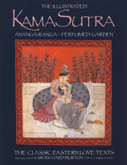 The Illustrated Kama Sutra * Ananga-Ranga * Perfumed Garden