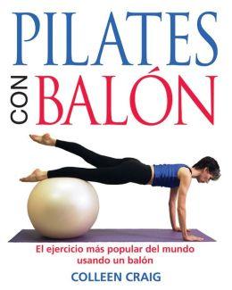 Pilates con balon: El ejercicio mas popular del mundo usando un balon