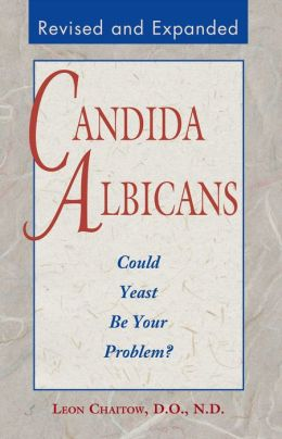 Candida Albicans: Could Yeast Be Your Problem?