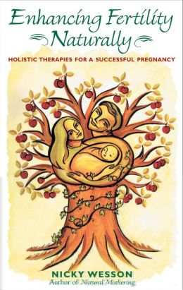 Enhancing Fertility Naturally: Holistic Therapies for a Successful Pregnancy