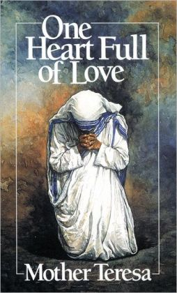 One Heart Full of Love: Mother Teresa