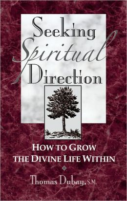 Seeking Spiritual Direction; How to Grow the Divine Life Within