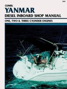 Yanmar Diesel Inboard Shop Manual One, Two and Three Cylinder Engines