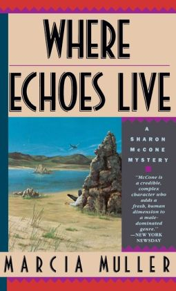Where Echoes Live (Sharon McCone Series #11)