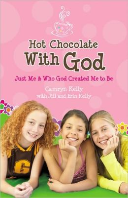 Just Me and Who God Created Me to Be (Hot Chocolate with God Series #1)