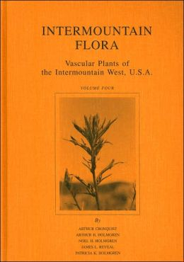 Intermountain Flora: Vascular Plants of the Intermountain West, U.S.A.: Subclass Asteridae (except Asteraceae)