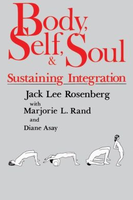 Body, Self, and Soul; Sustaining Integration