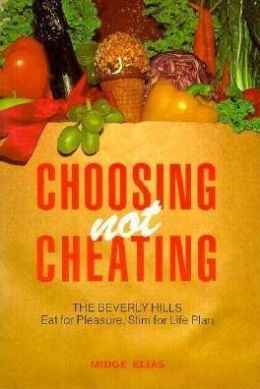 Choosing Not Cheating: The Beverly Hills Eat for Pleasure, Slim for Life Plan