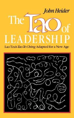 Tao of Leadership: Lao Tzu's Tao Te Ching