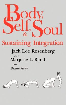 Body Self and Soul: Sustaining Integration
