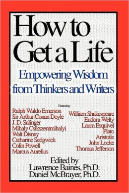 How To Get a Life Vol 2: Empowering Wisdom from Thinkers and Writers