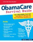 Book Cover Image. Title: ObamaCare Survival Guide:  The Affordable Care Act and What It Means for You and Your Healthcare, Author: Nicholas J. Tate