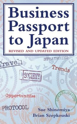 Business Passport to Japan: Revised and Updated Edition