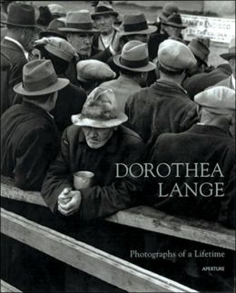 Dorothea Lange: Photographs Of A Lifetime
