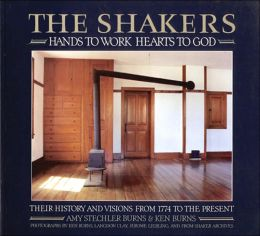 Shakers: Hands to Work, Hearts to God, the
