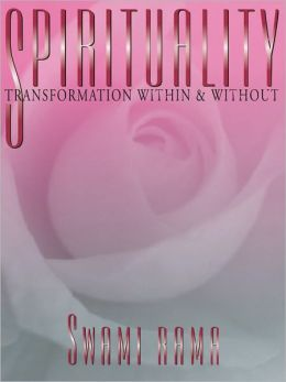Spirituality: Transformation Within and Without