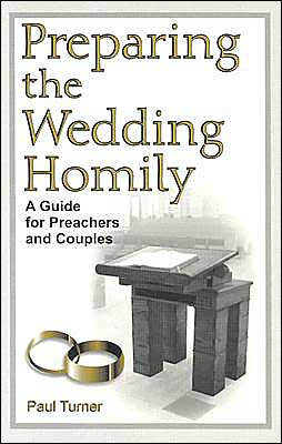 Preparing the Wedding Homily: A Guide for Preachers and Couples