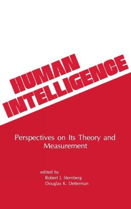 Human Intelligence: Perspectives on Its Theory and Measurement