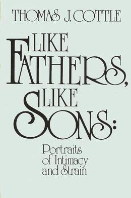 Like Fathers, Like Sons: Portraits of Initmacy and Strain