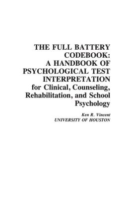 The Full Battery Codebook: A Handbook of Psychological Test Interpretation for Clinical, Counseling, Rehabilitation, and School Psychology